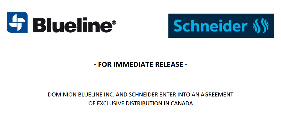 Dominion Blueline Inc. and Schneider Enter Into an Agreement of Exclusive Distribution in Canada