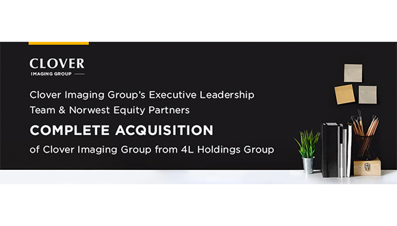 Clover Imaging Group's Executive Leadership Team & Norwest Equity Partners Complete Acquisition of Clover Imaging Group from 4L Holdings Group