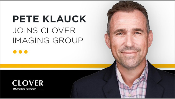 Pete Klauck Joins Clover Imaging as Executive Vice President of Sales, OPSS and Distribution
