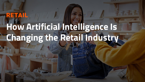 Free E-Book: How AI Is Changing the Retail Industry